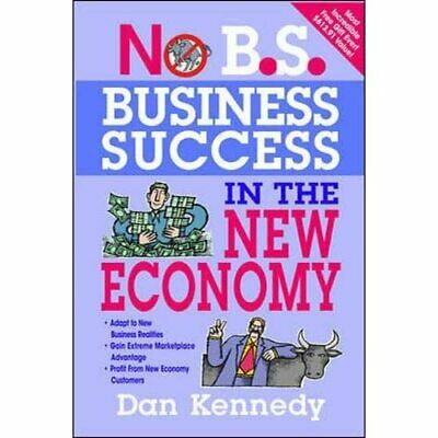No B.S. Business Success For The New Economy - Paperback NEW Kennedy, Dan S. 201 • 10.88£