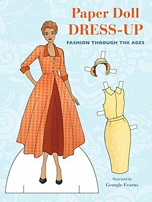 Paper Doll Dress-Up: Fashion Through The Ages By Fearns, Georgie Book The Cheap • 21.99£