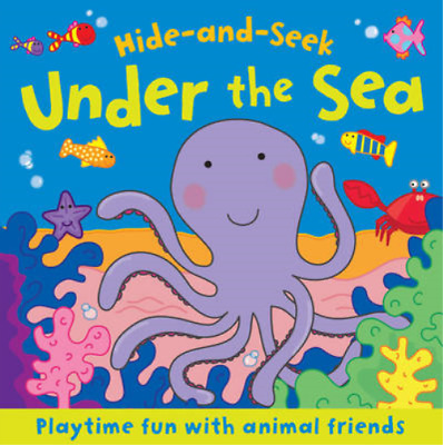 Hide And Seek: Under The Sea: With Touch-and-Feel And Flaps To Lift, Igloo Books • 3.28£