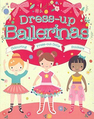 Dress-Up Ballerinas: Colouring, Press-Out Dolls, Stickers (Doll Dressing) Book • 8.99£