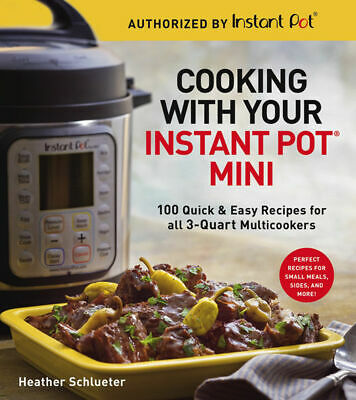 $7.99 • Buy Cooking With Your Instant Pot Mini By Heather Schlueter (2018, Digitaldown)