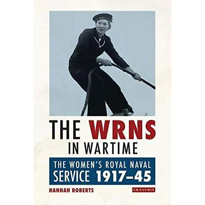 The WRNS In Wartime: The Women's Royal Naval Service­ 1 - Paperback / Softback N • 32.52£