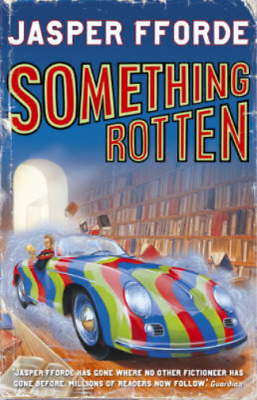 Something Rotten, Jasper Fforde, Used; Good Book • 3.28£