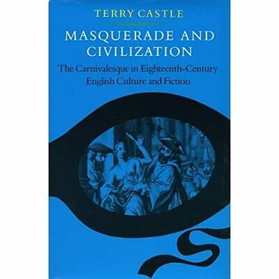 £27.84 • Buy Masquerade And Civilization: Carnivalesque In Eighteent - Paperback NEW Castle,