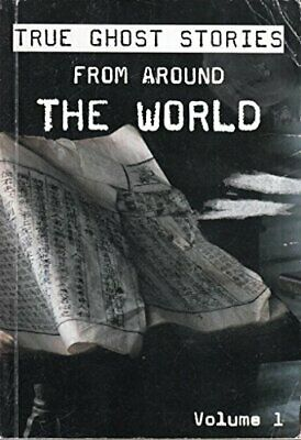 TRUE GHOST STORIES FROM AROUND THE WORLD - VOLUME 1, VARIOUS, Used; Good Book • 3.31£