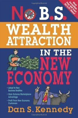 No B.S. Wealth Attraction In The New Economy By Kennedy, Dan S Paperback Book • 6.49£