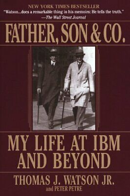 Father, Son & Co.: My Life At IBM And Beyond By Watson, Thomas J. Paperback The • 25.99£