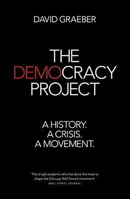 £7.49 • Buy The Democracy Project: A History, A Crisis, A Movement By Graeber, David Book