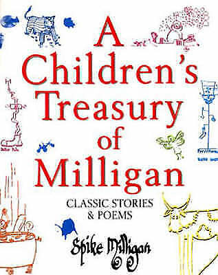 A Children's Treasury Of Milligan: Classic Stories And Poems By Spike Milligan • 4£