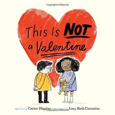 This Is Not A Valentine - Hardback NEW Higgins, Carter 01/09/2017 • 13.76£