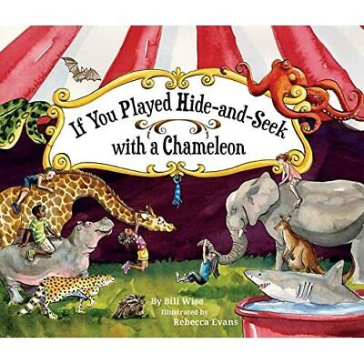 If You Played Hide-And-Seek With A Chameleon - Hardback NEW Wise, Bill 01/09/20 • 14.72£