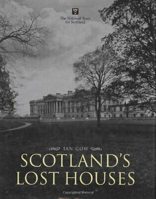 Scotland's Lost Houses By Gow, Ian Hardback Book The Cheap Fast Free Post • 83.99£