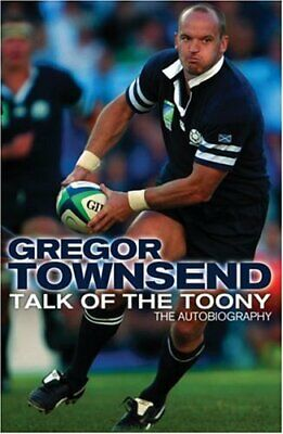 £3.56 • Buy Talk Of The Toony: The Autobiography Of Gregor Townsend-Gregor Townsend
