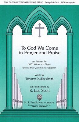 £8.15 • Buy To God We Come In Prayer And Praise (K. Lee Scott) SATB