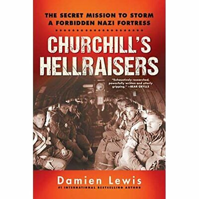 Churchill's Hellraisers: The­ Secret Mission To Storm A - Hardback NEW Lewis, Da • 18.53£