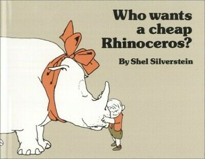 Who Wants A Cheap Rhinoceros? By Silverstein, Shel Book The Cheap Fast Free Post • 25.99£