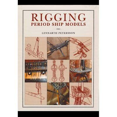 Rigging Period Ship Models: A Step-by-Step Guide To The - HardBack NEW Petersson • 21.32£