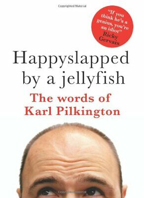 £14.60 • Buy Happyslapped By A Jellyfish: The Words Of Karl Pilkington-Karl ..9780756636357