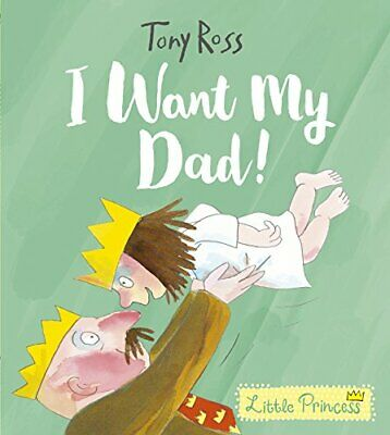 £3.99 • Buy I Want My Dad! (Little Princess) By Ross, Tony Book The Cheap Fast Free Post