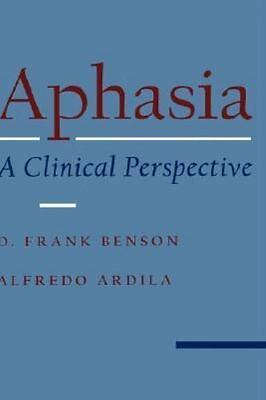 £29.09 • Buy Aphasia: A Clinical Perspective: By Benson, D. Frank, Ardila, Alfredo