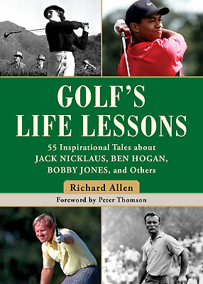 The Golf's Life Lessons: 55 Inspirational Tales About Jack Nicklaus, Ben Hogan, • 17.45£
