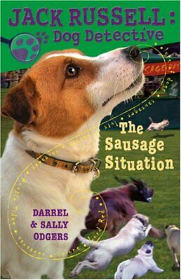 £25.99 • Buy The Sausage Situation (Jack Russell: Dog Detective) By Odgers, Sally Book The