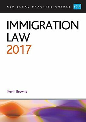 Immigration Law 2017 (CLP Legal Practice Guides) By Kevin Browne Book The Cheap • 6.99£