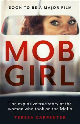 Mob Girl: The Explosive True Story Of The Woman Who Took On The Mafia (Paperback • 11.34£