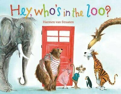 Hey, Who's In The Loo? By Harmen Van Straaten Book The Cheap Fast Free Post • 6.99£