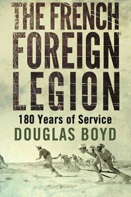 £17.99 • Buy The French Foreign Legion By Boyd, Douglas Book The Cheap Fast Free Post