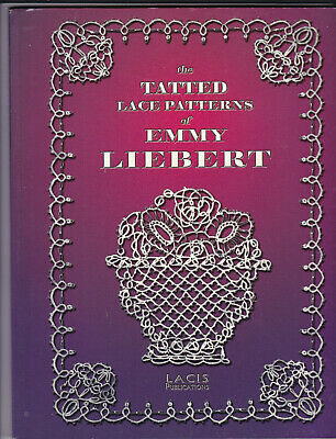 The Tatted Lace Patterns Of Emmy Liebert Book Not English • 6.99£