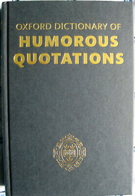 Oxford Dictionary Of Humorous Quotations, Hardcover, Gyles Brandreth • 18£