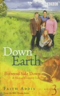 Down To Earth: Buttered Side Down By Addis, Faith Paperback Book The Cheap Fast • 2.49£