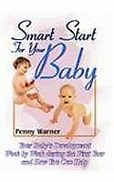 Smart Start For Your Baby: Your Baby's Development Week By Wee ..9788173871412 • 6.48£