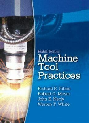 $22.99 • Buy Machine Tool Practices By Richard Kibbe