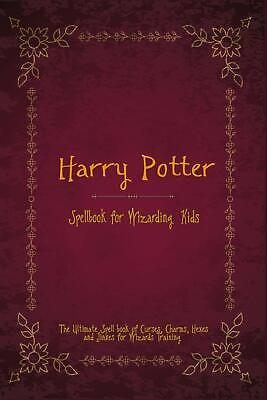 Harry Potter Spellbook The Ultimate Spell Book Of Charms, Curses, Hexes, Wizard • 8.45£