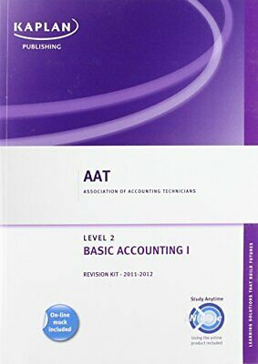 Basic Accounting I - Revision Kit (Aat Revisio... By Kaplan Publishing Paperback • 7.49£