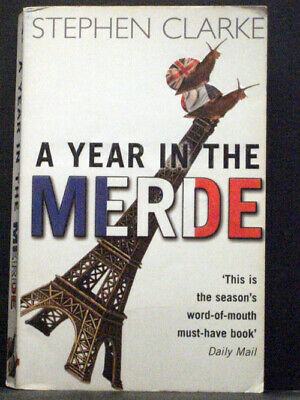 A Year In The Merde  First Book In Paul West Series By Stephen Clarke • 3.99£
