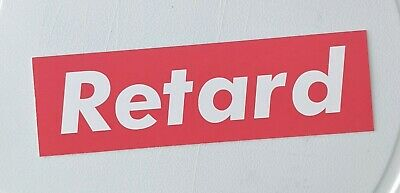 $ CDN5.99 • Buy Retard- Supreme Parody Bumper Sticker
