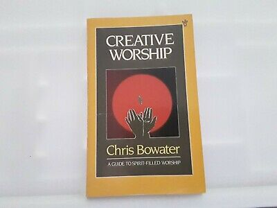 Creative Workship By Chris A. Bowater (Paperback, 1986) Good Condition Freepost  • 2£