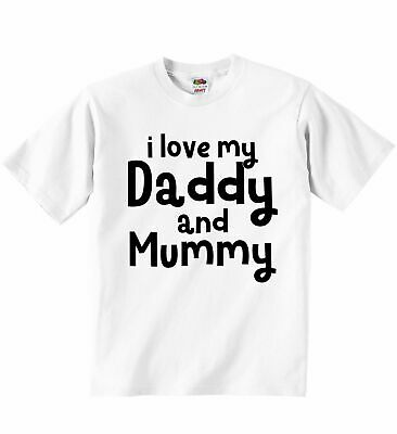 I Love My Daddy And Mummy - Personalised Graphic Printed Unisex T-Shirt Clothing • 8.99£