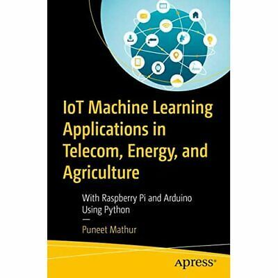 IoT Machine Learning Applications In Telecom, Energy, A - Paperback / Softback N • 24.18£