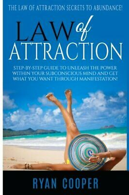 Law Of Attraction: Step-By-Step Guide To Unleash The Power Within Your Mind And • 4.99£
