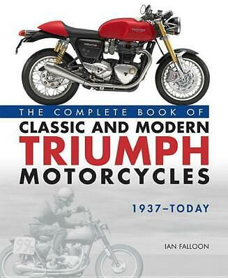 Ian Falloon / The Complete Book Of Classic And Modern Triumph  ...9780760366011 • 38.57£