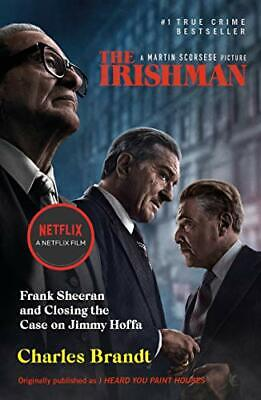 The Irishman: Originally Published As I Heard You Paint Houses, Brandt, Charles, • 4.56£