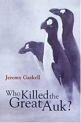 £13.99 • Buy Who Killed The Great Auk? By Gaskell, Jeremy Hardback Book The Cheap Fast Free