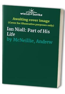 Ian Niall: Part Of His Life By McNeillie, Andrew Hardback Book The Cheap Fast • 17.99£