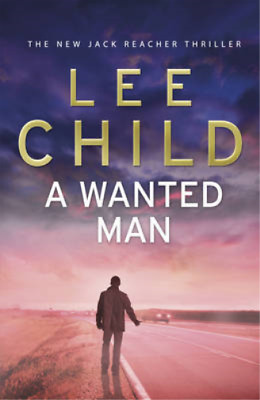 A Wanted Man: (Jack Reacher 17), Child, Lee, Used; Good Book • 3.95£