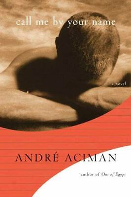AU30.34 • Buy Call Me By Your Name By André Aciman (2007, Hardcover)