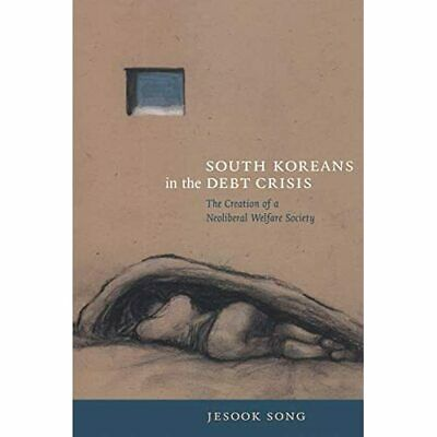 £26.82 • Buy South Koreans In The Debt Crisis: The Creation Of A Neo - Paperback NEW Song, Je